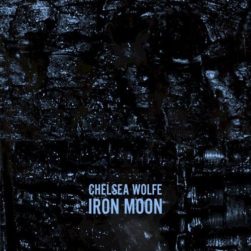 Iron Moon - Single by Chelsea Wolfe