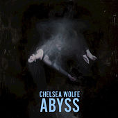 Abyss by Chelsea Wolfe