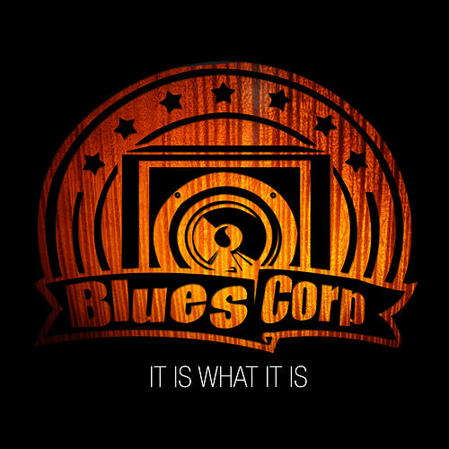 It Is What It Is by Bluescorp