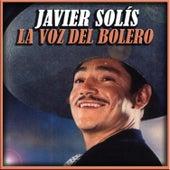 Javier Solis la Voz del Bolero by Javier Solis