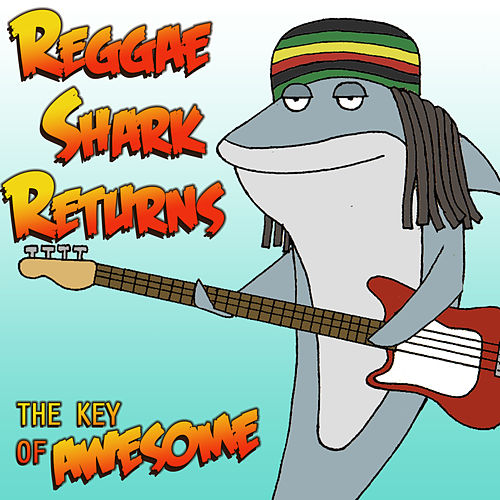Reggae Shark Returns by The Key of Awesome