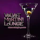 Velvet Martini Lounge: Deluxe Midnight Grooves by Various Artists