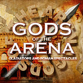Gods of the Arena: Gladiators and Roman Spectacles by Hollywood Trailer Music Orchestra