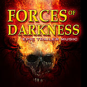 Forces of Darkness: Epic Trailer Music by Hollywood Trailer Music Orchestra