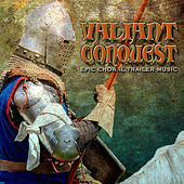 Valiant Conquest: Epic Choral Trailer Music by Hollywood Trailer Music Orchestra