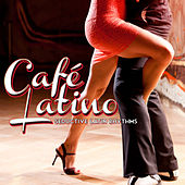 CafŽ Latino: Seductive Latin Rhythms by Various Artists