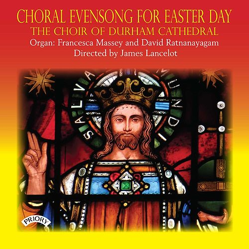 Choral Evensong for Easter Day by The Choir of Durham Cathedral