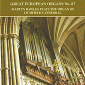 Great European Organs No. 87: The Organ of Lichfield Cathedral by Martyn Rawles