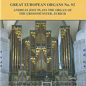 Great European Organs No. 92: The Grossmunster, Zurich by Andreas Jost