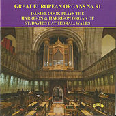 Great European Organs No. 91: The Organ of St.David's Cathedral, Wales by Daniel Cook