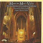Music for Men's Voices by The Gentlemen of Liverpool Cathedral Choir
