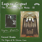 Complete Organ Works of Eugene Gigout Volume 3 by Gerard Brooks