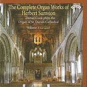 The Complete Organ Works of Herbert Sumsion, Vol. 2 by Daniel Cook