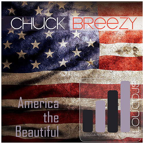 America the Beautiful by Chuck Breezy
