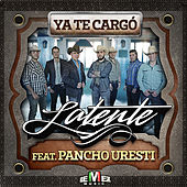 Ya Te Cargó (feat. Pancho Uresti) by Latente