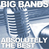 Big Bands Absolutely the Best by Various Artists