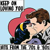 Keep on Lovin' You Hits from the '70s & '80s by Various Artists