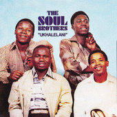 Ukhalelani by The Soul Brothers