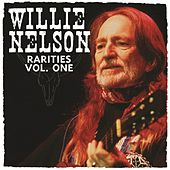 Rarities Vol. 1 von Willie Nelson