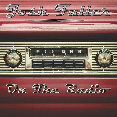 On The Radio by Josh Fuller
