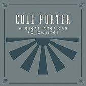 Cole Porter, A Great American Songwriter by Various Artists