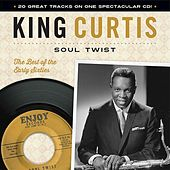 Soul Twist: The Best of the Early Sixties by King Curtis