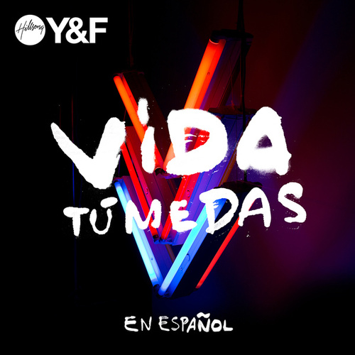 Vida Tú Me Das by Hillsong Young & Free