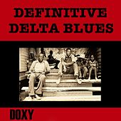 Definitive Delta Blues (Doxy Collection, Remastered) by Various Artists