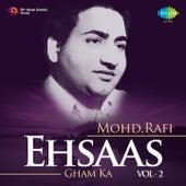 Ehsaas Gham Ka: Mohd. Rafi, Vol. 2 by Mohd. Rafi