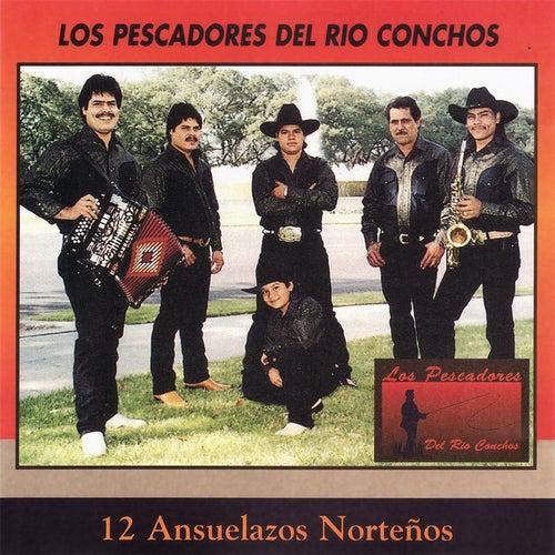 12 Ansuelazos Norteños by Los Pescadores Del Rio Conchos