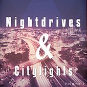 Nightdrives and Citylights, Vol. 1 (Best Electronic & Chill House Night Beats) by Various Artists
