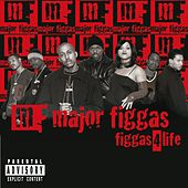 Figgas 4 Life by Major Figgas