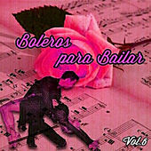 Boleros para Bailar, Vol. 6 by Various Artists