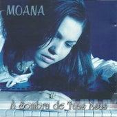 A Sombra de Tuas Asas by Moana