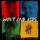 West End Kids by New Politics