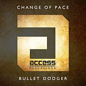 Bullet Dodger by A Change Of Pace