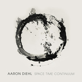 Space, Time, Continuum by Aaron Diehl
