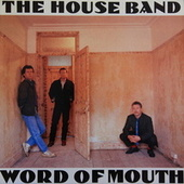 Word of Mouth by The House Band