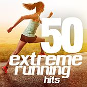 50 Extreme Running Hits by Various Artists