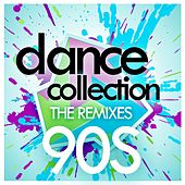 Dance Collection - The Remixes : 90s by Various Artists