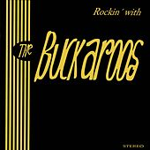 Rockin' with The Buckaroos by The Buckaroos