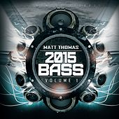 2015 Bass, Vol. 1 - EP by Matt Thomas