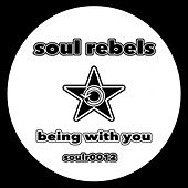 Being With You von Soul Rebels