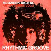 Mjuzieek Artist Series, Vol. 2: The Best Of Rhythmic Groove - EP by Various Artists