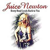 Every Road Leads Back To You by Juice Newton