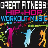 Great Fitness: Hip-Hop Workout Music by Various Artists