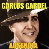 Ausencia by Carlos Gardel