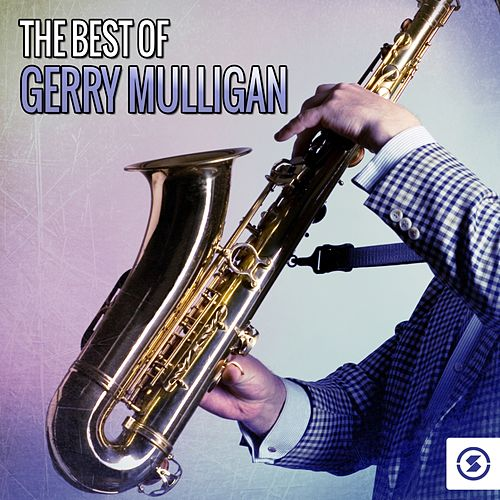 The Best of Gerry Mulligan by Gerry Mulligan