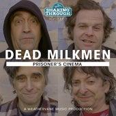 Prisoner's Cinema by The Dead Milkmen