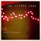 My Billie Jean by Work Drugs